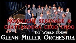 Glenn Miller Orchestra Moonlight Serenade Chattanooga Choo Choo