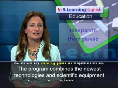 Anh ngữ đặc biệt: Learning Science at the Museum (VOA-Edu Rep)