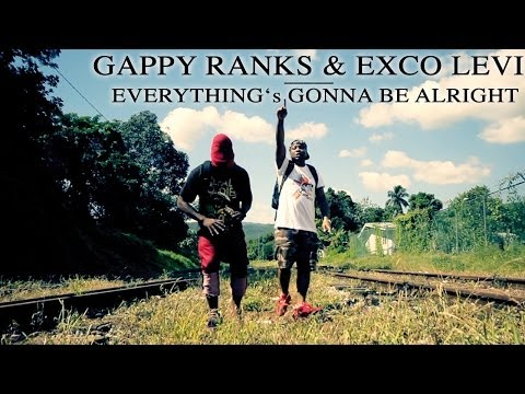 Gappy Ranks & Exco Levi - Everythings Gonna Be Alright Official...