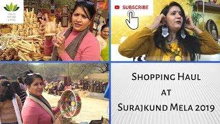 Shopping Haul at Surajkund Mela 2019 || सूरजकुंड मेला 2019 की खरीदारी