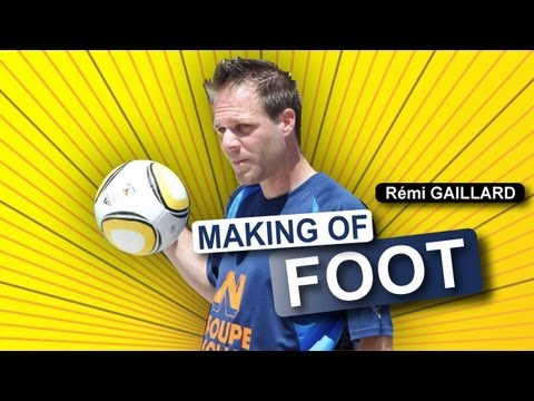 Making of Foot (Rémi GAILLARD)