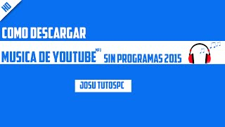 Como Descargar Musica MP3 De Youtube Sin Programas | 2015