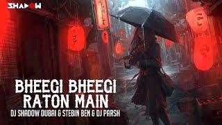 Bheegi Bheegi Raaton Mein | DJ Shadow Dubai X Stebin Ben X DJ Parsh