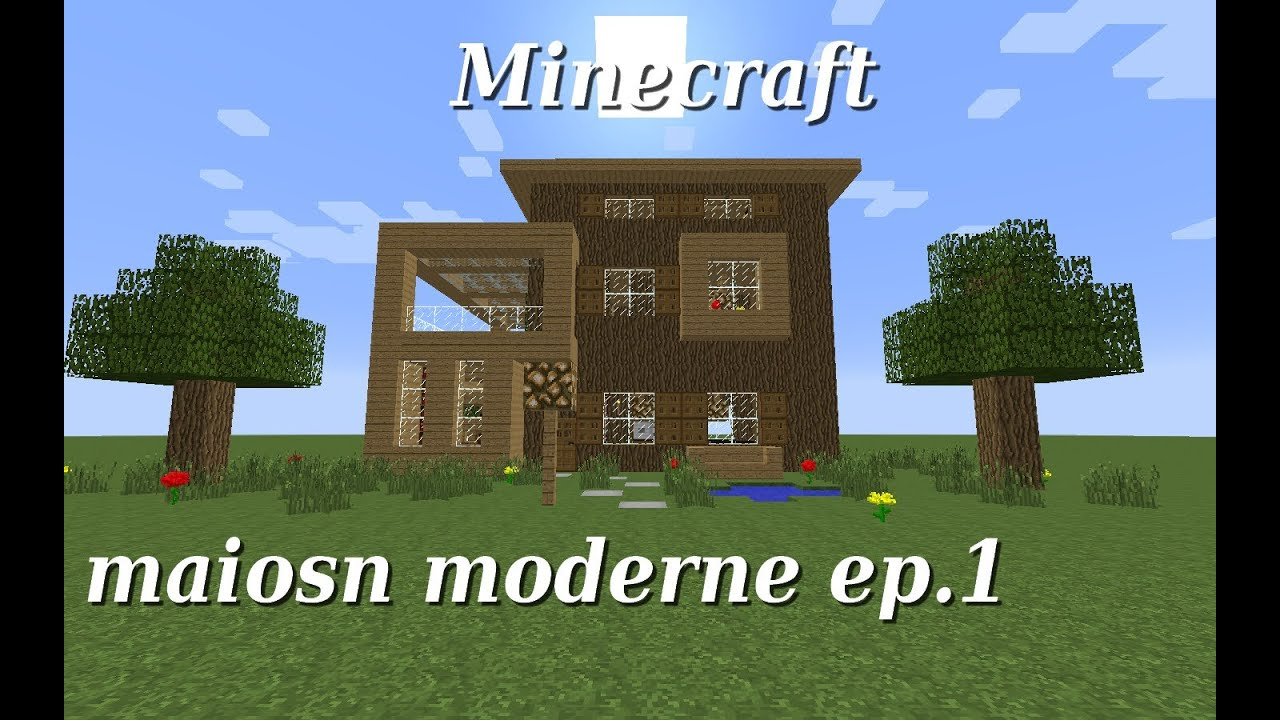 Minecraft maison moderne en bois ep 1 youtube for Decoration maison moderne youtube