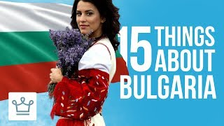 15 Things You Didn't Know About Bulgaria