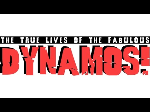 The True Lives of The Fabulous Dynamos!