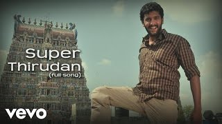Thagaraaru - Super Thirudan Song | Dharan