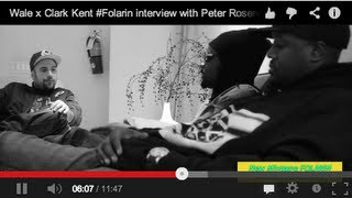 Wale x Clark Kent #Folarin interview with Peter Rosenberg (Part One)