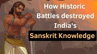 How India lost the knowledge source of Sanskrit | All Important battles of Indian History | Eclectic