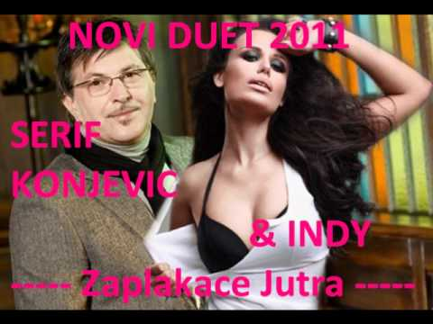 INDY & SERIF KONJEVIC-Zaplakace Jutra (NEW HIT SINGLE 2011)