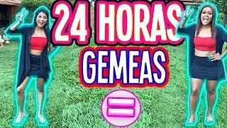 24 HORAS SENDO GEMEAS !!!