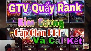 Bé Chanh Cùng Game TV Quẩy Rank Cao Thủ & Kim Cương [ Gặp Clan FBT (Phố Bò Team) ]Và Cái Kết (TAT)