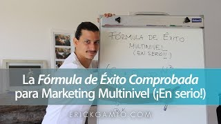 La Fórmula de Éxito Comprobada para Marketing Multinivel (¡En Serio!)