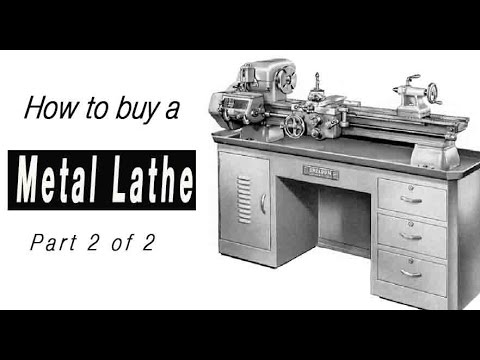 How to Buy a lathe part 2
