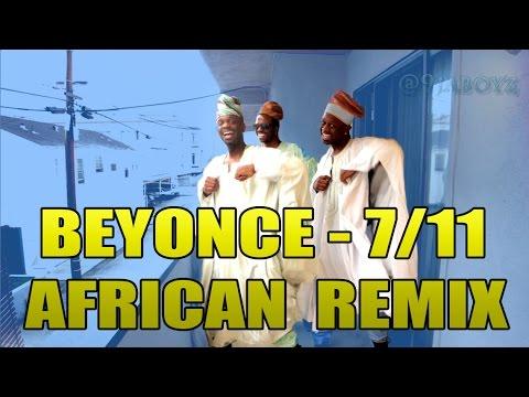 Beyoncé - 7/11 - AFRICAN REMIX!!!