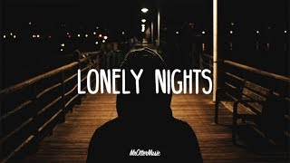 Lonely Nights | A Chill Mix
