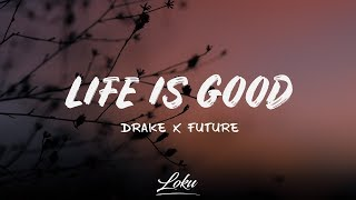 Drake x Future - Life Is Good (Lyrics)