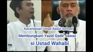 Kecerdasan Ustad Abdul Somad Membungkam Yazid Qadir Jawaz Si Ustad Wahabi
