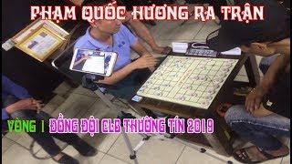 Giải đồng đội các CLb cờ tướng Thường Tín 2019 | Phạm Quốc Hương ra trận đôi công hấp dẫn