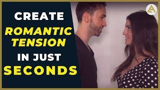 Do This to Create Sexual Tension Seconds After Meeting Her! (Women Love THIS)