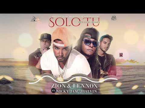 Solo Tú Remix  Zion y Lennox ft Nicky Jam y J Balvin  Audio Oficial