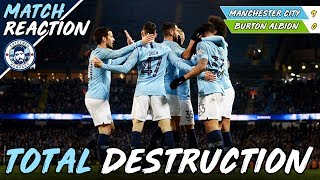 MAN CITY 9-0 BURTON ALBION | UTTER DEMOLITION! - MATCH REACTION