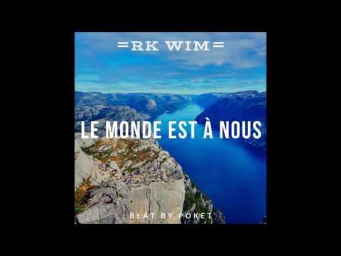 RK WIM - Le Monde Est à Nous (BeatByPoket)