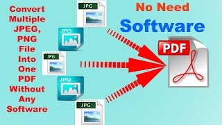 How to Convert Multiple JPG files Into one PDF without any Software