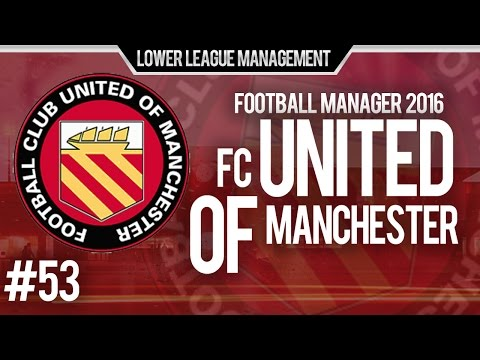 Football Manager 2016 LLM Playthrough | FC United of Manchester #53 | Manager of the Month!