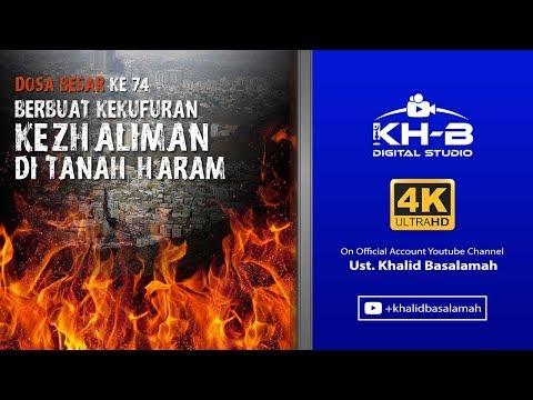 Dosa Besar ke 74 - Berbuat Kekhufuran atau Kedzhaliman atau Kemaksiatan di Daerah Haram