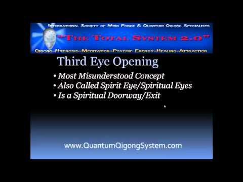 Quantum Qigong System - How to Open Third Eye