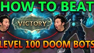 HOW TO BEAT LEVEL 100 DOOM BOTS - League of Legends Commentary