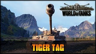 World of Tanks - Live: Tiger Tag! [ deutsch