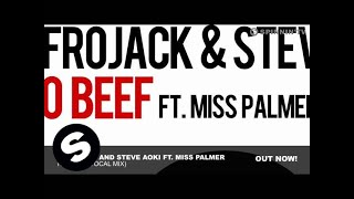 Afrojack And Steve Aoki Ft. Miss Palmer - No Beef (Vocal Mix)
