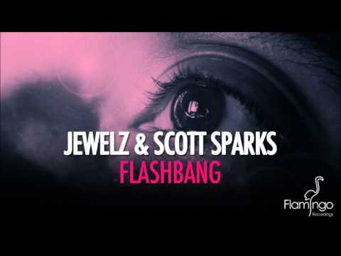 Jewelz & Scott Sparks - Flashbang [Flamingo Recordings]