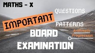 Important Questions   Class X   Board Examination   Arithmetic Progression   PART 1