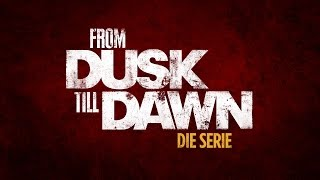FROM DUSK TILL DAWN SEASON 1 HD Trailer 1080p german/deutsch