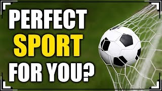 What Sport Are You Made For?