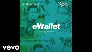Kiddominant - eWallet (Official Audio) ft. Cassper Nyovest