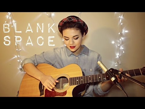 Blank Space - Taylor Swift Cover