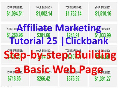 Affiliate Marketing Tutorial 25 | Clickbank | Step-by-step: Building a Basic Web Page