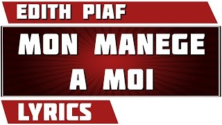 Mon Manege A Moi Edith Piaf Paroles