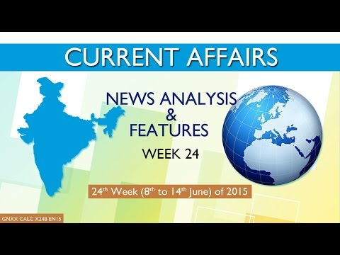 Current Affairs News Analysis & Features 24th Week ( 8th Jun to 14th Jun ) of 2015
