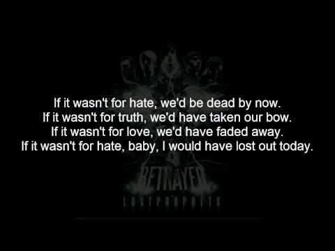 Lostprophets - If It Wasnt For Hate Wed Be Dead By Now