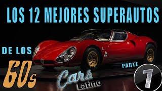Los Mejores 12 Superautos de los 60's (Parte 1) Ep1 (Especial 300k) *CarsLatino*