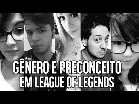 League Of Legends - GÊnero E Preconceito video