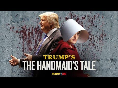 Trump's The Handmaid's Tale