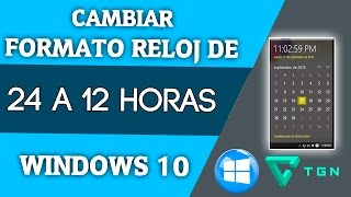 ✔Cambiar el Formato Reloj de 24 A 12 Horas En Windows 10 ⏰