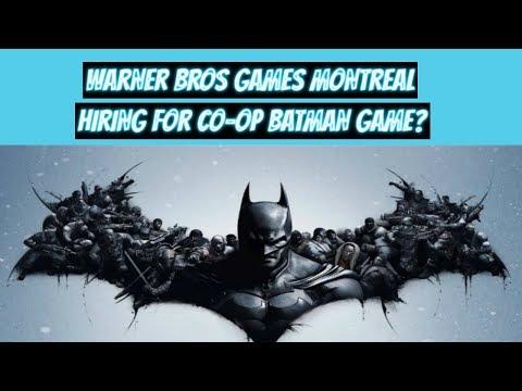 WARNER BROS GAMES MONTREAL HIRING FOR COOP BATMAN GAME?