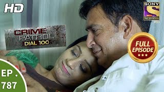 Crime Patrol Dial 100 - Ep 787 - Full Episode - 29th May, 2018